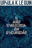 Portada de A MÃO ESQUERDA DA ESCURIDÃO (EM PORTUGUESE DO BRASIL)