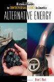 Portada de ALTERNATIVE ENERGY (HISTORICAL GUIDES TO CONTROVERSIAL ISSUES IN AMERICA)