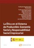 Portada de LA ÉTICA EN EL SISTEMA DE PRODUCCIÓN: ECONOMÍA SOCIAL Y RESPONSABILIDAD SOCIAL EMPRESARIAL