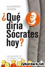 Portada de ¿QUÉ DIRÍA SÓCRATES HOY? - EBOOK
