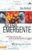 Portada de LA IGLESIA EMERGENTE: CRISTIANISMO ANEJADO PARA NUEVAS GENERACIONES EN CRISTO = THE EMERGING CHURCH (BIBLIOTECA DE IDEAS DE ESPECIALIDADES JUVENILES)