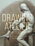 Portada de DRAWING ATELIER - THE FIGURE: HOW TO DRAW LIKE THE MASTERS