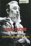 Portada de FIDEL CASTRO. A MIÑA VIDA.: CONVERSAS CON IGNACIO RAMONET (CRONICAS/ CHRONICLES)