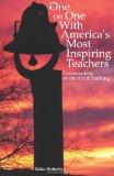 Portada de ONE-ON-ONE WITH AMERICA'S MOST INSPIRING TEACHERS: CONVERSATIONS ON THE ART OF TEACHING: VOLUME 1