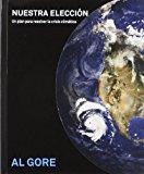 Portada de NUESTRA ELECCION: UN PLAN PARA RESOLVER LA CRISIS CLIMATICA