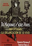 Portada de DE MAQUINAS Y SERES VIVOS. AUTOPOIESIS: LA ORGANIZACION DE LO VIVO