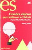 Portada de GRANDES VIAJEROS QUE CAMBIARON LA HISTORIA: MARCO POLO, COLON, DARWIN