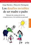 Portada de LOS DESAFIOS INVISIBLES DE SER MADRE O PADRE: MANUAL DE EVALUACUION DE LAS COMPETENCIAS Y LA RESILENCIA PARENTAL