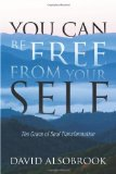 Portada de YOU CAN BE FREE FROM YOUR SELF: THE GRACE OF SOUL TRANSFORMATION
