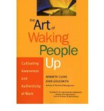 Portada de THE ART OF WAKING PEOPLE UP: CULTIVATING AUTHENTICITY AND AWARENESS IN THE WORKPLACE (WARREN BENNIS SIGNATURE BOOKS) (HARDBACK) - COMMON