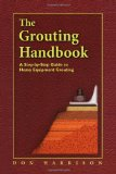Portada de THE GROUTING HANDBOOK: A STEP BY STEP GUIDE TO HEAVY EQUIPMENT GROUTING (CIVIL & MECHANICAL ENGINEERING)