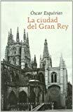 Portada de LA CIUDAD DEL GRAN REY