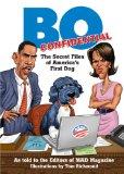 Portada de BO CONFIDENTIAL: THE SECRET FILES OF AMERICA'S FIRST DOG
