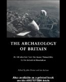 Portada de THE ARCHAEOLOGY OF BRITAIN: AN INTRODUCTION FROM EARLIEST TIMES TO THE TWENTY-FIRST CENTURY
