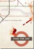 Portada de MIND THE GAP: A NOVEL OF THE HIDDEN CITIES
