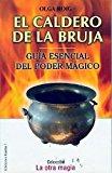 Portada de EL CALDERO DE LA BRUJA: GUIA ESENCIAL DEL PODER MAGICO