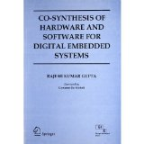 Portada de [(CO-SYNTHESIS OF HARDWARE AND SOFTWARE FOR DIGITAL EMBEDDED SYSTEMS )] [AUTHOR: RAJESH KUMAR GUPTA] [SEP-2012]