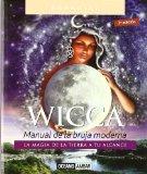 Portada de WICCA : MANUAL DE LA BRUJA MODERNA. LA MAGIA DE LA TIERRA A TU ALCANCE