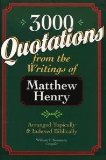 Portada de 3,000 QUOTATIONS FROM THE WRITINGS OF MATTHEW HENRY [PAPERBACK] BY SUMMERS, W...