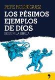 Portada de LOS PESIMOS EJEMPLOS DE DIOS