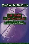 Portada de LA DUDA Y LA ELECCION: INTELECTUALES Y PODER EN LA SOCIEDAD CONTEMPORANEA