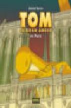 Portada de TOM TU GRAN AMIGO EN PARIS