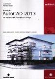 Portada de AUTODESK AUTOCAD 2013. PER ARCHITETTURA, MECCANICA E DESIGN (AM4 EDUCATIONAL)