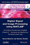 Portada de DIGITAL SIGNAL AND IMAGE PROCESSING USING MATLAB, VOLUME 2: ADVANCES AND APPLICATIONS: THE DETERMINISTIC CASE (ISTE) BY BLANCHET, GÉRARD, CHARBIT, MAURICE (2015) HARDCOVER