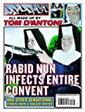 Portada de RABID NUN INFECTS ENTIRE CONVENT: AND OTHER SENSATIONAL STORIES FROM A TABLOID WRITER BY TOM D'ANTONI (2005-11-22)