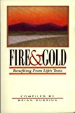 Portada de FIRE AND GOLD: BENEFITTING FROM LIFE'S TESTS BY BRIAN KURZIUS (2007-10-10)