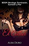 Portada de EL COLLAR: BDSM: BONDAGE, DOMINACIÓN, SUMISIÓN Y MAR (NOVELA ERÓTICA EN ESPAÑOL)