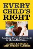 Portada de EVERY CHILD'S RIGHT: ACADEMIC TALENT DEVELOPMENT BY CHOICE, NOT CHANCE BY LAUREN A. SOSNIAK AND NINA HERSCH GABELKO (2008-03-21)
