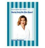 Portada de [(DOCTOR HELP ME SLIM DOWN!: FIRM UP AND GET RID OF CELLULITE!)] [AUTHOR: MARIA MAKAROVIC] PUBLISHED ON (NOVEMBER, 2002)