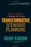 Portada de TRANSFORMATIVE SCENARIO PLANNING: CREATING NEW FUTURES WHEN THINGS AREN'T WORKING: WORKING TOGETHER TO CHANGE THE FUTURE