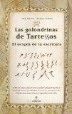 Portada de LAS GOLONDRINAS DE TARTESSOS: EL ORIGEN DE LA ESCRITURA