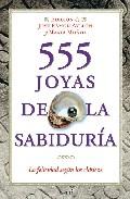 Portada de 555 JOYAS DE LA SABIDURIA: LA FELICIDAD SEGUN LOS CLASICOS