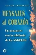 Portada de MENSAJES AL CORAZON: UN ENCUENTRO CON LA SABIDURIA DE LOS ANGELES