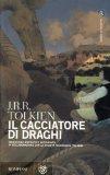 Portada de IL CACCIATORE DI DRAGHI (I LIBRI DI TOLKIEN)