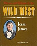 Portada de JESSE JAMES (HEROES & VILLAINS OF THE WILD WEST) BY JOHN HAMILTON (1996-01-01)