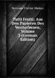 Portada de TUTTI FRUTTI; AUS DEN PAPIEREN DES VERSTORBENEN, VOLUME 3 (GERMAN EDITION)