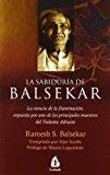 LA SABIDURIA DE BALSEKAR: LA ESENCIA DE LA ILUMINACION, EXPUESTA POR UNO DE LOS PRINCIPALES MAESTROS DEL VEDANTA ADVAITA