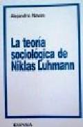 Portada de LA TEORIA SOCIOLOGICA DE NIKLAS LUHMANN