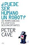 Portada de ¿PUEDE SER HUMANO UN ROBOT?: 33 ROMPECABEZAS FILOSOFICOS DESCONCERTANTES