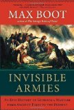 Portada de INVISIBLE ARMIES: AN EPIC HISTORY OF GUERRILLA WARFARE FROM ANCIENT TIMES TO THE PRESENT BY BOOT, MAX (2013)