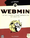 Portada de THE BOOK OF WEBMIN: OR HOW I LEARNED TO STOP WORRYING AND LOVE UNIX