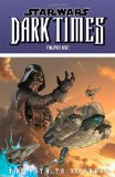 Portada de STAR WARS: DARK TIMES: PATH TO NOWHERE VOLUME 1