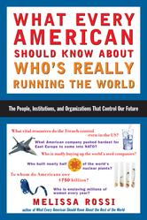 Portada de WHAT EVERY AMERICAN SHOULD KNOW ABOUT WHO'S REALLY RUNNING THE WORLD