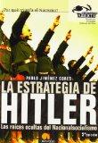 Portada de LA ESTRATEGIA DE HITLER: LAS RAICES OCULTAS DEL NACIONALSOCIALISMO