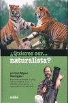 Portada de ¿QUIERES SER-- NATURALISTA?