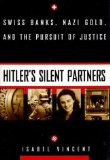 Portada de HITLER'S SILENT PARTNERS: SWISS BANKS, NAZI GOLD, AND THE PURSUIT OF JUSTICE